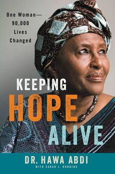 Keeping Hope Alive for Somalia: An Interview With Dr. Hawa Abdi By Adaobi Nkeokelonye | Sahara Reporters