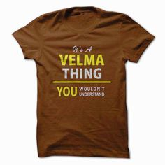 nice Best price Its a VELMA thing, you wouldnt understand !! Check more at http://favoriteman.info/best-price-its-a-velma-thing-you-wouldnt-understand/