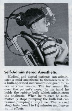 Self-Administered Dental Anesthetic [#vintage] Medical & dental patients can administer a mild anesthetic to themselves with a bulb-operated instrument designed to relax nervous tension...