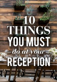 10 Things You Must Do At Your Reception