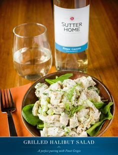 Paired with Sutter Home Pinot Grigio, this Grilled Halibut Salad is a deliciously light lunch or dinner.