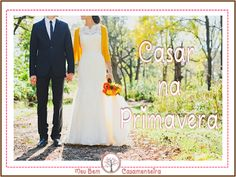 Meu Bem Casamenteira: Casar na primavera