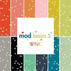 The Wink Fabric Collection is part of Mod Basics 3 and includes 12 bright and fun colors. A little bit of detail makes this collection really unique.