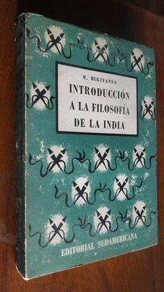 Introducción a la filosofía de la India / M. Hiriyanna ; traducción de Josefa Sastre de Cabot PublicaciónBuenos Aires : Editorial Sudamericana, imp. 1960