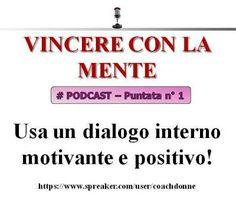 Come Allenare la Mente a Vincere nello Sport: Vincere con la Mente Podcast - puntata 1 - usa un ...