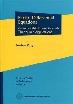 Partial differential equations :an accessible route through theory and applications / Andras Vasy. Ver localización en la Biblioteca de la ULL: http://absysnetweb.bbtk.ull.es/cgi-bin/abnetopac01?TITN=534410