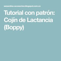 Tutorial con patrón: Cojín de Lactancia (Boppy)