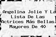 http://tecnoautos.com/wp-content/uploads/imagenes/tendencias/thumbs/angelina-jolie-y-la-lista-de-las-actrices-mas-bellas-mayores-de-40.jpg Angelina Jolie. Angelina Jolie y la lista de las actrices más bellas mayores de 40, Enlaces, Imágenes, Videos y Tweets - http://tecnoautos.com/actualidad/angelina-jolie-angelina-jolie-y-la-lista-de-las-actrices-mas-bellas-mayores-de-40/
