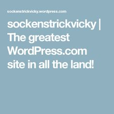 sockenstrickvicky | The greatest WordPress.com site in all the land!