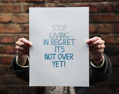 Hand Drawn Word / Quote Illustration - Stop Living In Regret Its Not Over Yet