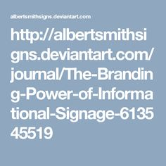 The Branding Power of Informational Signage by albertsmithsigns on DeviantArt Sign Maker, Signage, Branding, Deviantart, Brand Identity, Branding Design, Brand Management