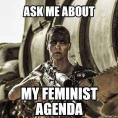 What's in YOUR feminist agenda?? | CoffeeandaBlankPage.com Internet Quotes, Anonymous, Self Help, Einstein, Encouragement, Writing, Sayings, Memes, Books