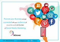 Promote your Business and get connected with your audience all around the world with the help of Social Media Marketing. For more Details Visit on: www.9dzine.com For inquiries call on: +91 9833219322 ‪#‎9dzine‬ ‪#‎socialmediamarketing‬