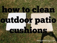 Ten June: How to Clean Outdoor Patio Cushions  Mix 2 tbsp baking soda with 1 tsp lemon essential oil and put on spot. Apply 2 tbsp white vinegar and blot after it foams.