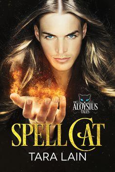 Spell Cat     by Tara Lain         Blurb:     When Killian Barth, history professor, meets Blaine Genneau, quantum physicist, they ...