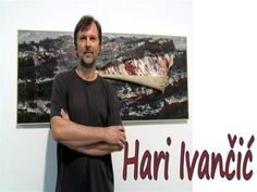 Hari Ivančić was born on 26th November 1967 in Pazin. He went to the School of Applied Art and Graphic Design in Zagreb and in 1994 graduated in Fine Art from the Academy of Art, having been taught by Prof. Vasilij Jordan, also in Zagreb. He lives and works in Buzet Triptych, Slovenia, Old Town, Croatia, November, Presentation, Graphic Design, Teaching, Fine Art