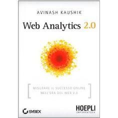 Web Analytics 2.0  Il miglior libro per approfondire la conoscenza dei sistemi di Analytics