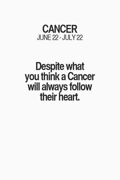 Cancer Zodiac Sign. Follows heart.