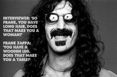 Great Frank Zappa Quote #FrankZappa #Quote #Hair