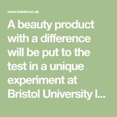 A beauty product with a difference will be put to the test in a unique experiment at Bristol University later this month. A 2,000-year-old Roman cosmetic, discovered in an archaeological site in London, will be recreated using modern technology to give an insight into Roman beauty habits.