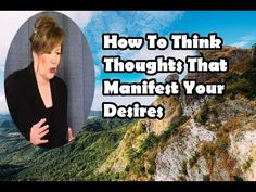 Abraham Hicks How To Think Thoughts That Manifest Your Desires