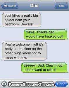 parents shouldn't text. LOL