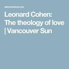Leonard Cohen: The theology of love | Vancouver Sun