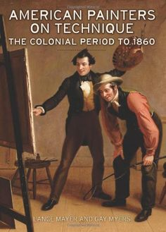 American Painters on Technique: The Colonial Period to 1860 by Lance Mayer. $37.67. Save 25% Off!. http://www.letrasdecanciones365.com/detailp/dpmkd/1m6k0d6r0w6f0d7y7t5v.html. Author: Lance Mayer. Publisher: J. Paul Getty Museum; 1 edition (October 11, 2011). Publication Date: October 11, 2011. 260 pages. This is the first comprehensive study of an important but largely unknown part of the history of American art: the materials and techniques used by Am...