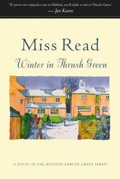 Winter in Thrush Green (Thrush Green, Book 2) by Miss Read, http://www.amazon.com/dp/0618884394/ref=cm_sw_r_pi_dp_q8fZub0PF4N87