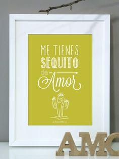 """Lámina personalizada: """"Me tienes sequito de amor"""". Din A4 en verde pistacho con dibujo de cactus."""