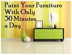 How to paint furniture with only 30 minutes a day.