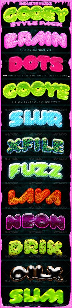 Slime Gooey Photoshop Layer Styles #GraphicRiver Gooey Photoshop Layer Styles ONE CLICK STYLES !!!!!!!! Download file include 1 – a psd photoshop file with all the styles applied to text 2 – a photoshop asl file 3 – a help file that explains how to use the styles All these styles are 100% scalable. These styles don't need multiple layers . One Click and Your All set. Font names and links to free Font download inside the Folder!