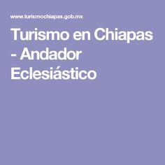 Turismo en Chiapas - Andador Eclesiástico