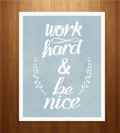 Work Hard and Be Nice Print | Art Prints | sewindieshop