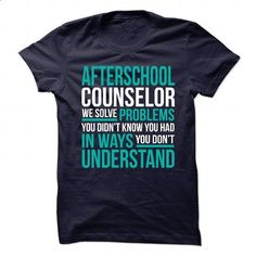 AFTERSCHOOL COUNSELOR - I SOLVE PROBLEMS 1 - shirt design #custom sweatshirts #sweatshirts for men