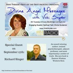 Divine Angel Messages on Best of the Best TONIGHT: Tuesday 27 September 2016 8:00 PM ET  Richard Singer is a real human being who is quite faulty and still struggles with life on a daily basis. He is a recovering drug addict and alcoholic that once was homeless hopeless and penniless. However he is an award winning author trained psychotherapist adjunct professor and most importantly a seeker of truth. He has studied Eastern Psychology Buddhist Healing and Non-Violence at the Doctoral Level…