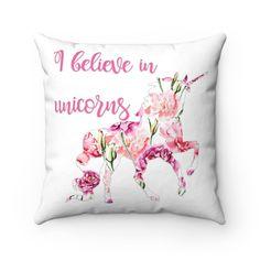I Believe in Unicorns Spun Polyester Square Pillow, Unicorn Throw Pillow, Pink Rose Pillow, Decorative Pillow