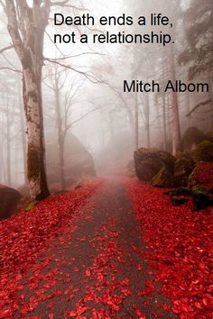 Mitch Albom: Death ends a life, not a relationship.