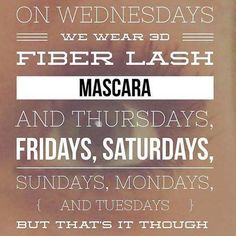 Younique mascara is okay to wear everyday. Gotta love the 3d fiber lashes! We have a love it guarantee so you can buy worry free. Click on the image to order yours today. https://www.happygirlmakeup.com