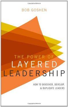 The Power of Layered Leadership eBook: Bob Goshen: Amazon.de: Kindle-Shop