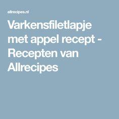 Varkensfiletlapje met appel recept - Recepten van Allrecipes