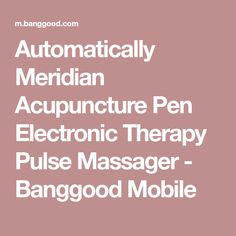 Automatically Meridian Acupuncture Pen Electronic Therapy Pulse Massager - Banggood Mobile