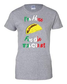 Women's Here for the tacos t-shirt