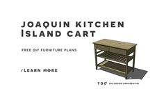 Free DIY Furniture Plans // How to Build a Joaquin Kitchen Island Cart
