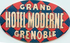 Grand Hotel Moderne ~GRENOBLE FRANCE~ Great Old Luggage Label