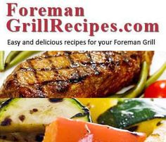 Find easy and delicious recipes for your George Foreman Grill including chicken, steak, burgers, seafood and more. Your source for indoor grill recipes.