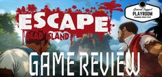 Escape Dead island - a Quick let's check review