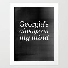 Georgia's always on my mind Art Print by Grafiskanstalt - $18.00