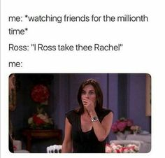 friends memes This was me every time me (chick_and_duck ) for Friends Funny Moments, Friends Tv Quotes, Friends Scenes, Funny Friend Memes, Friends Cast, Friends Episodes, I Love My Friends, Friends Tv Show, Really Funny Memes