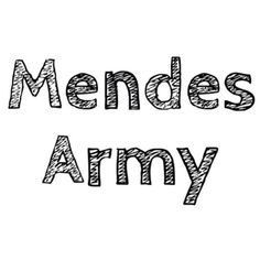 I'M A FOREVER MEMBER OF THE MENDES ARMY<<< YESS!!!! #MendesSoldier